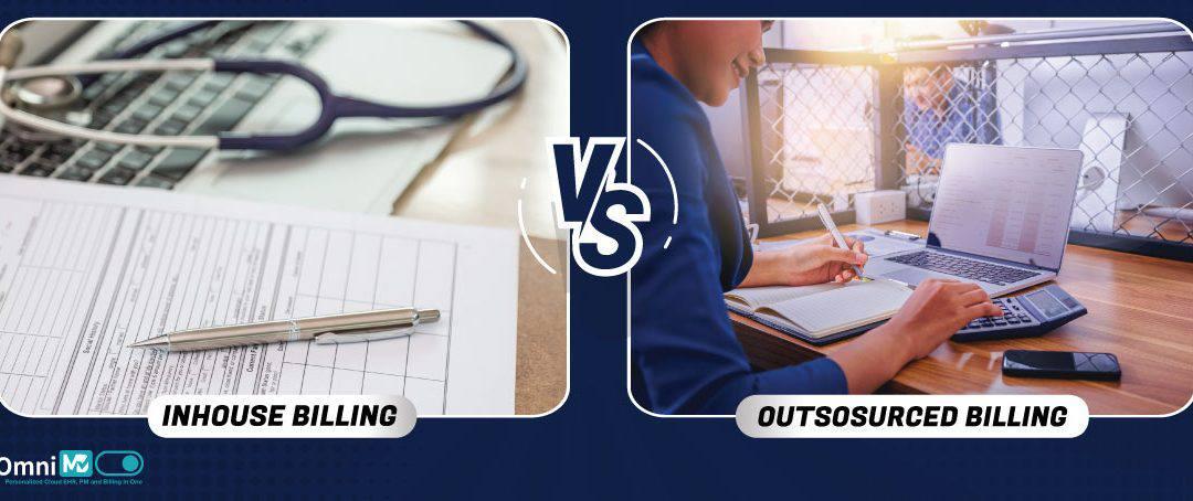 Inhouse Billing Vs. Outsourced Billing